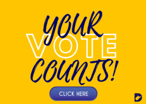 YOUR VOTE COUNTS - VOTING INFORMATION